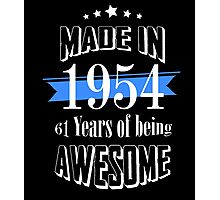 Made in 1954 61 years of being awesome Photographic Print
