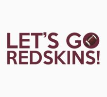 Let's Go Redskins! by Florian Rodarte