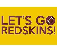 Let's Go Redskins! Photographic Print