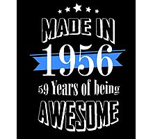 Made in 1956 59 years of being awesome Photographic Print