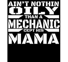 AIN'T NOTHIN ONLY THAN A MECHANIC CEPT HIS MAMA Photographic Print