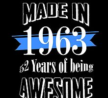 Made in 1963 52 years of being awesome by tdesignz