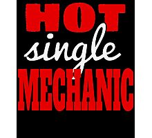 HOT SINGLE MECHANIC Photographic Print