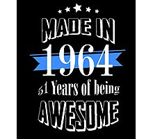 Made in 1964 51 years of being awesome Photographic Print