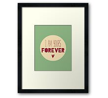 Yours Forever Framed Print