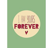 Yours Forever Photographic Print