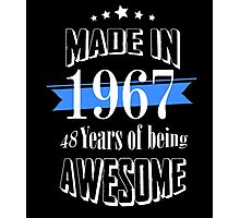 Made in 1967 48 years of being awesome Photographic Print