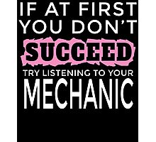 IF AT FIRST YOU DON'T SUCCEED TRY LISTENING TO YOUR MECHANIC Photographic Print