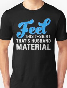 Feel This That's Husband Material T-shirt T-Shirt