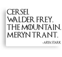 ARYA'S LIST Canvas Print