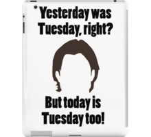It's Tuesday...Again iPad Case/Skin