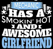 THIS MECHANIC HAS A SMOKIN' HOT AND AWESOME GIRLFRIEND by BADASSTEES