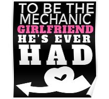 TO BE THE MECHANIC GIRLFRIEND HE'S EVER HAD Poster