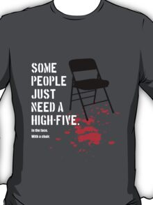 some people just need a high-five T-Shirt