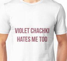 Violet Chachki Hates Me Too Unisex T-Shirt