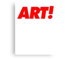 art! Canvas Print
