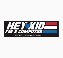 Hey Kid I'm a Computer (STICKER) by mikehandyart