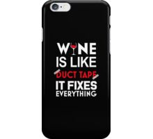 """""""Wine Is Like Duct Tape It Fixes Everything"""" Collection #21000024 iPhone Case/Skin"""