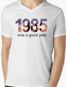 1985 WAS A GOOD YEAR Mens V-Neck T-Shirt