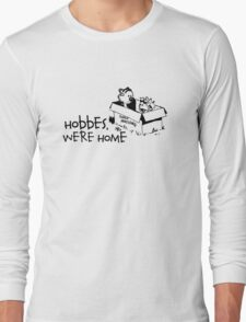Hobbes, We're Home Long Sleeve T-Shirt