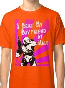 HALO I Beat my Boyfriend At Halo Classic T-Shirt