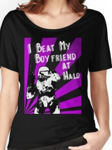 HALO I Beat my Boyfriend At Halo Women's Relaxed Fit T-Shirt