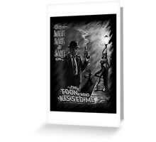 The Toon Who Kissed Me (B&W) Greeting Card