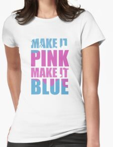 """Make It Pink! Make It Blue!"" (White) T-Shirt"