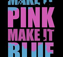 """Make It Pink! Make It Blue!"" (BLACK) by Becca Rodrigues"