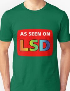 As Seen On LSD T-Shirt