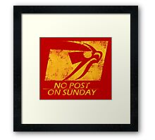 No Post On Sunday Framed Print