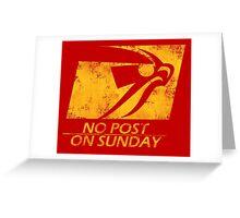 No Post On Sunday Greeting Card