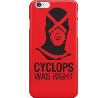 Cyclops Was Right iPhone Case/Skin