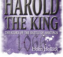 Harold The King - a novel by Helen Hollick by cathelms