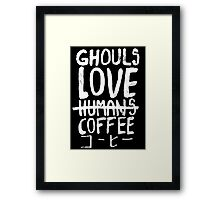 Ghouls love coffee Framed Print
