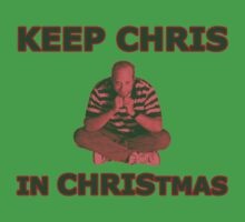 Keep Chris In Christmas by NJacoby