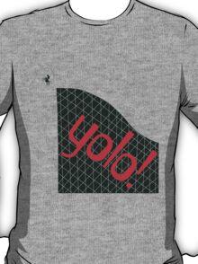 yolo! T-Shirt