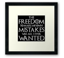 The Freedom To My Own Mistakes Was All I Ever Wanted Framed Print