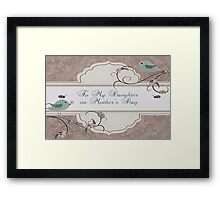 To My Daughter On Mother's Day Framed Print