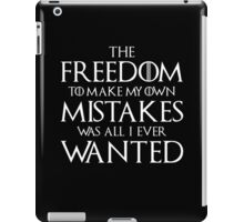 The Freedom To My Own Mistakes Was All I Ever Wanted iPad Case/Skin