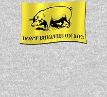 Don't Breathe On Me! Unisex T-Shirt