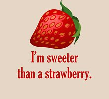 I'm Sweeter Than A Strawberry, Quote Womens Fitted T-Shirt