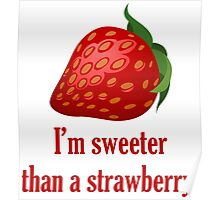 I'm Sweeter Than A Strawberry, Quote Poster