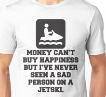 Money Can't Buy Happiness, But I've Never Seen A Sad Person On A Jetski, Quote Unisex T-Shirt