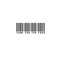 Came For The Food Barcode Phone Case or Sticker by livvalla