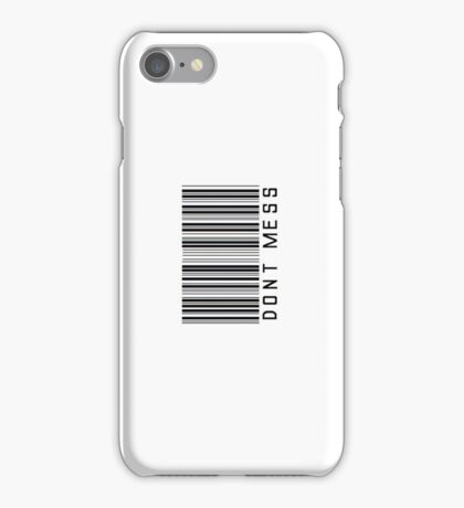 Don't Mess Barcode Phone Case or Sticker - Horizontal iPhone Case/Skin