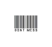 Don't Mess Barcode Phone Case or Sticker by livvalla