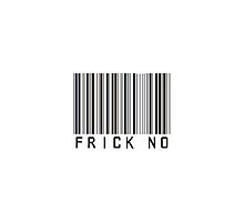 Frick No Barcode Phone Case or Sticker by livvalla