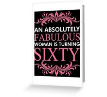 An Absolutely Fabulous Woman Is Turning Sixty Greeting Card