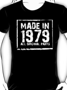 Made In 1979 All Original Parts - T-shirts & Hoodies T-Shirt